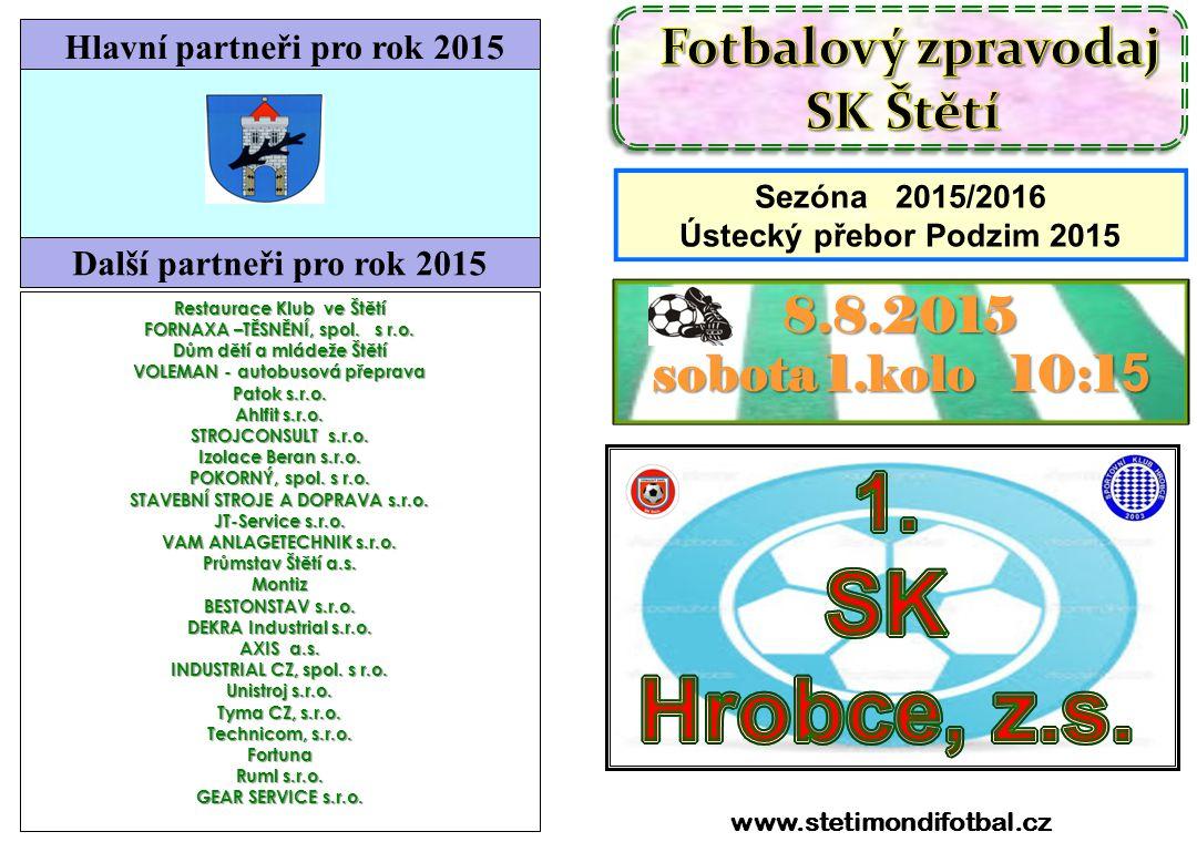 SK Štětí – Sportovní klub Slaný 4:0(3:0) 29.7.2015 přátelské utkání.