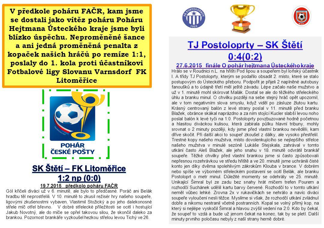 V předkole poháru FAČR, kam jsme se dostali jako vítěz poháru Poháru Hejtmana Ústeckého kraje jsme byli blízko úspěchu.