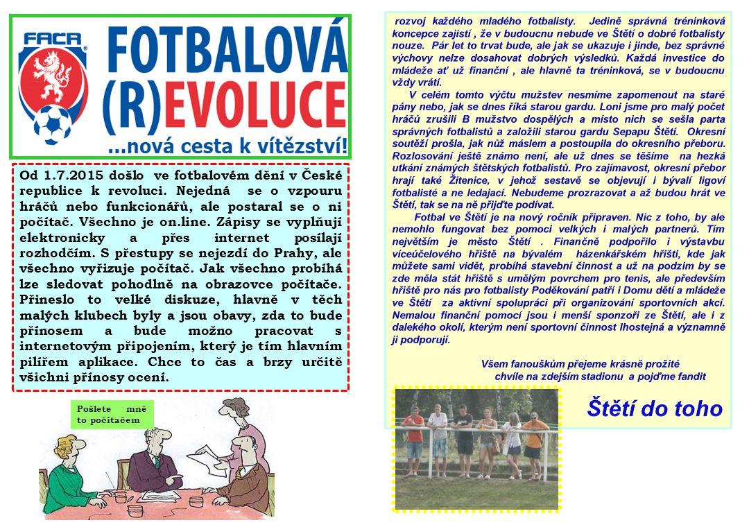Od 1.7.2015 došlo ve fotbalovém dění v České republice k revoluci.