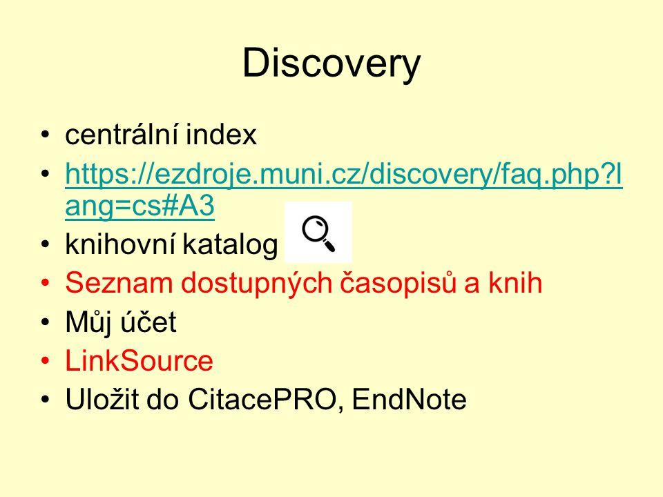 Discovery centrální index https://ezdroje.muni.cz/discovery/faq.php?l ang=cs#A3https://ezdroje.muni.cz/discovery/faq.php?l ang=cs#A3 knihovní katalog Seznam dostupných časopisů a knih Můj účet LinkSource Uložit do CitacePRO, EndNote