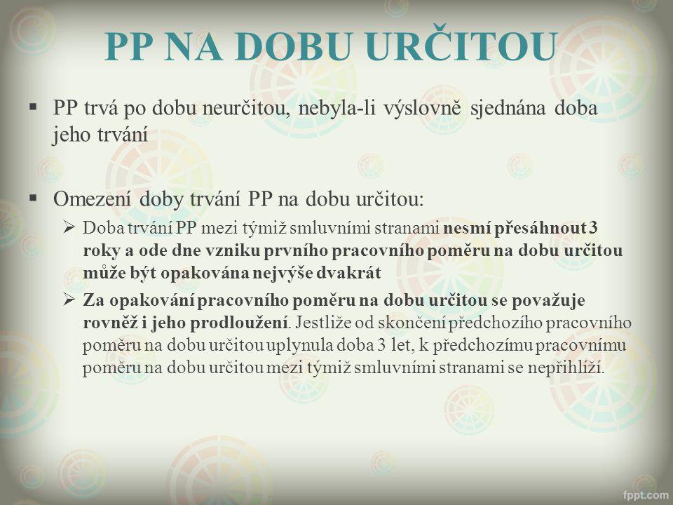 PP NA DOBU URČITOU  PP trvá po dobu neurčitou, nebyla-li výslovně sjednána doba jeho trvání  Omezení doby trvání PP na dobu určitou:  Doba trvání P