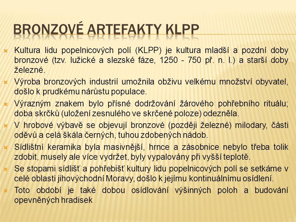  Kultura lidu popelnicových polí (KLPP) je kultura mladší a pozdní doby bronzové (tzv. lužické a slezské fáze, 1250 - 750 př. n. l.) a starší doby že