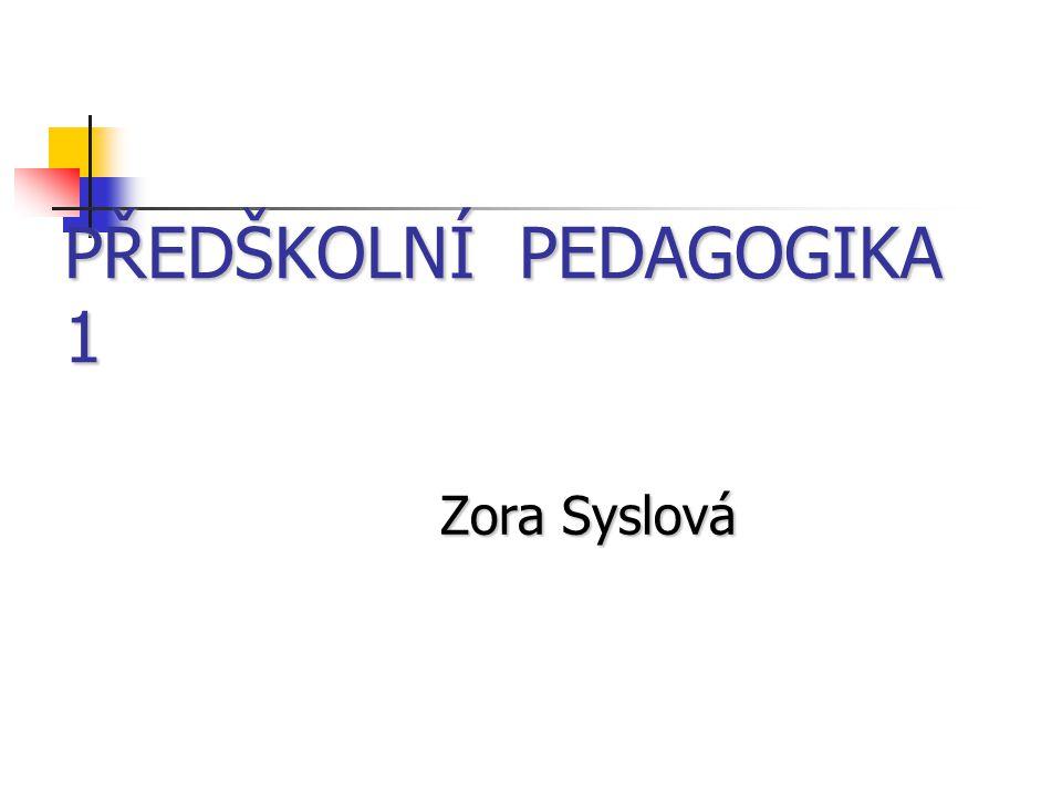 OBSAH 1.Předmět předškolní pedagogiky 2. Základní kategorie a pojmy 3.