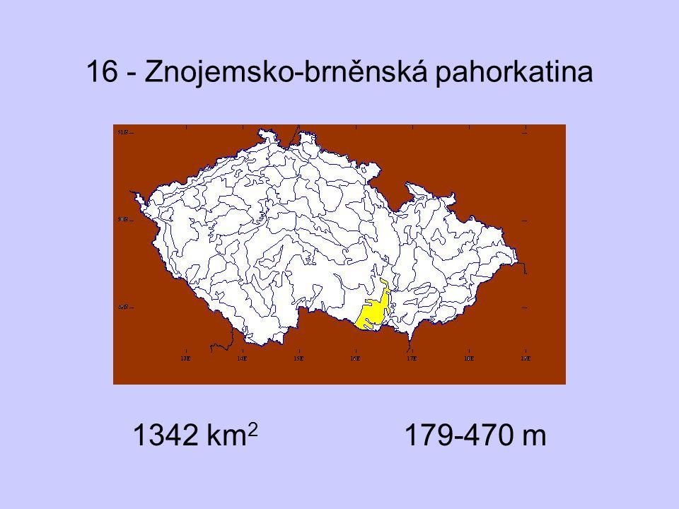 16 - Znojemsko-brněnská pahorkatina 1342 km 2 179-470 m
