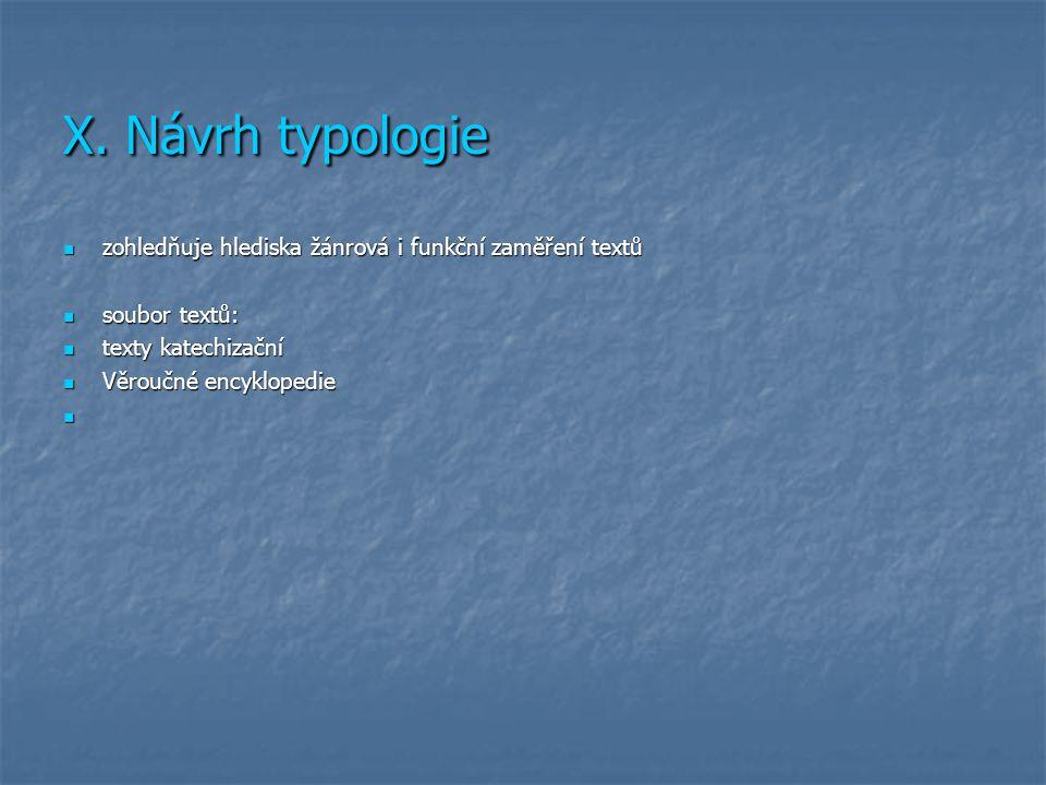 X. Návrh typologie zohledňuje hlediska žánrová i funkční zaměření textů zohledňuje hlediska žánrová i funkční zaměření textů soubor textů: soubor text