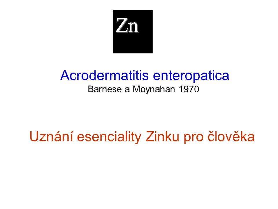 Zn Acrodermatitis enteropatica Barnese a Moynahan 1970 Uznání esenciality Zinku pro člověka