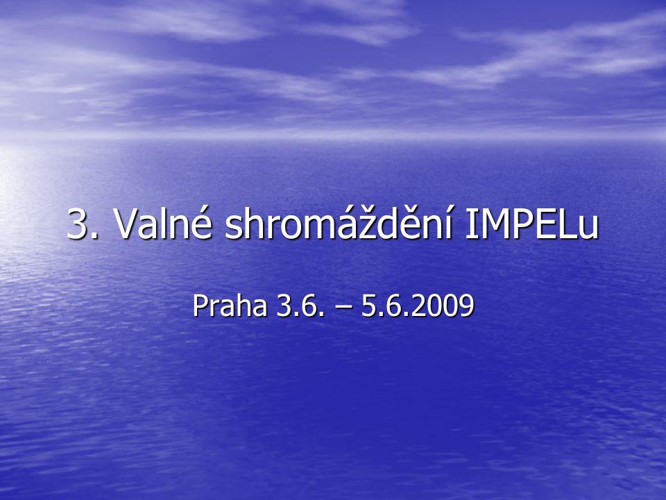 3. Valné shromáždění IMPELu Praha 3.6. – 5.6.2009