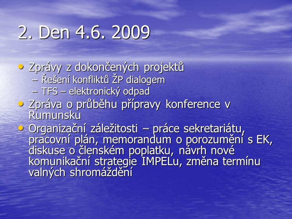 2. Den 4.6. 2009 Zprávy z dokončených projektů Zprávy z dokončených projektů –Řešení konfliktů ŽP dialogem –TFS – elektronický odpad Zpráva o průběhu