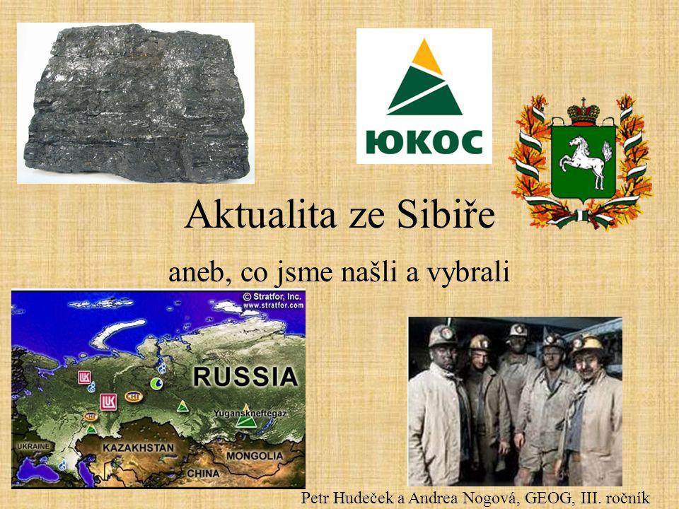 Aktualita ze Sibiře aneb, co jsme našli a vybrali Petr Hudeček a Andrea Nogová, GEOG, III. ročník