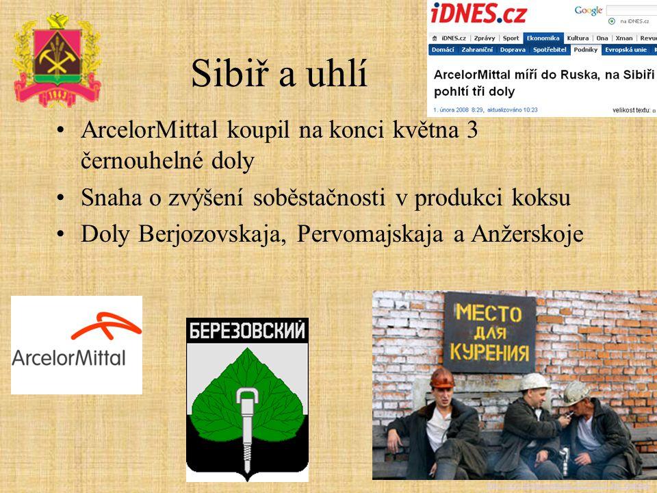 Sibiř a uhlí ArcelorMittal koupil na konci května 3 černouhelné doly Snaha o zvýšení soběstačnosti v produkci koksu Doly Berjozovskaja, Pervomajskaja