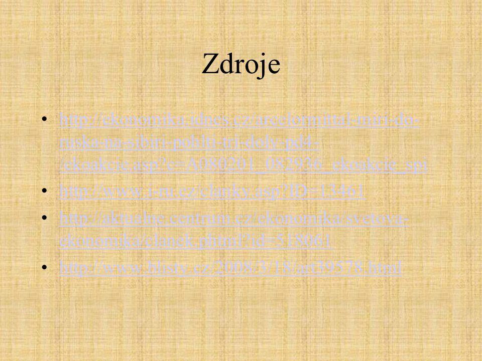Zdroje http://ekonomika.idnes.cz/arcelormittal-miri-do- ruska-na-sibiri-pohlti-tri-doly-pd4- /ekoakcie.asp?c=A080201_082936_ekoakcie_spihttp://ekonomi