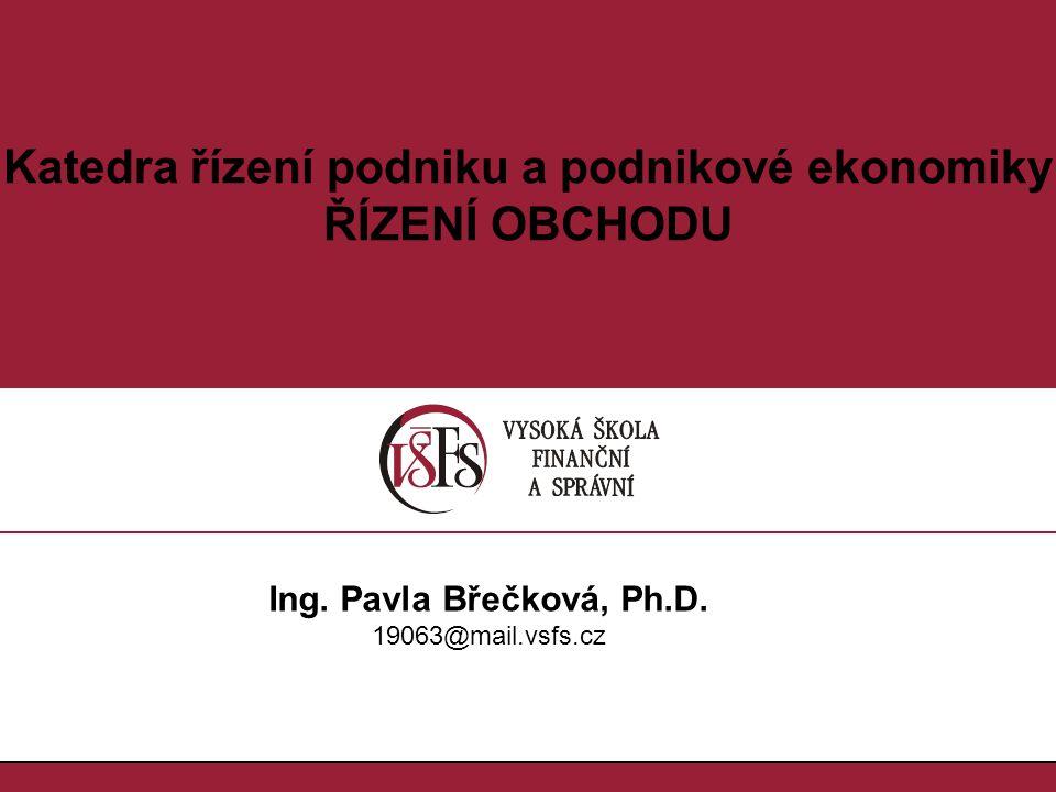 2.2.ŘÍZENÍ OBCHODU [ROb] Ing. Pavla Břečková, Ph.D.