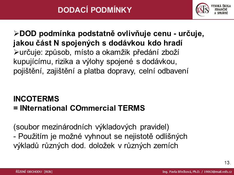 14.INCOTERMS 2000 ŘÍZENÍ OBCHODU [ROb] Ing. Pavla Břečková, Ph.D.