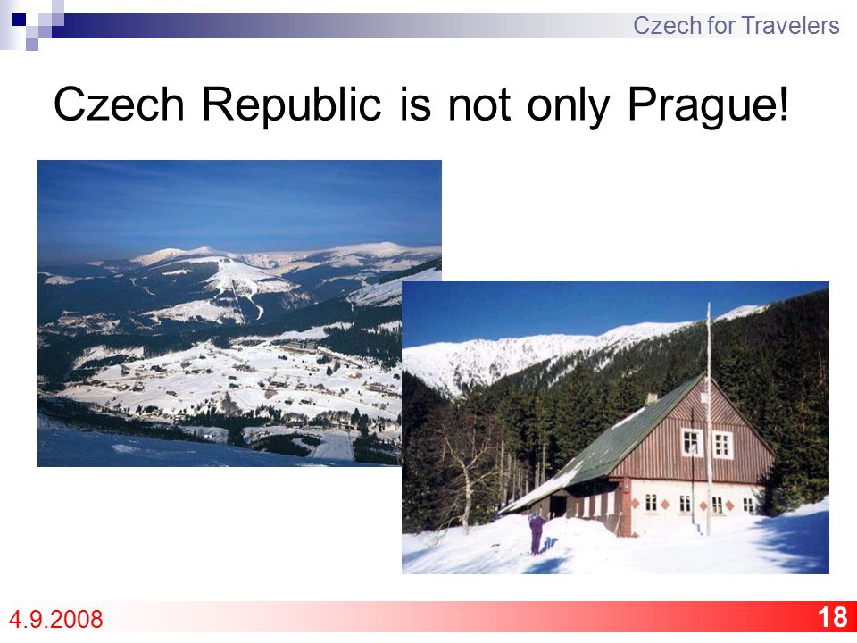 18 Czech Republic is not only Prague! Czech for Travelers 4.9.2008