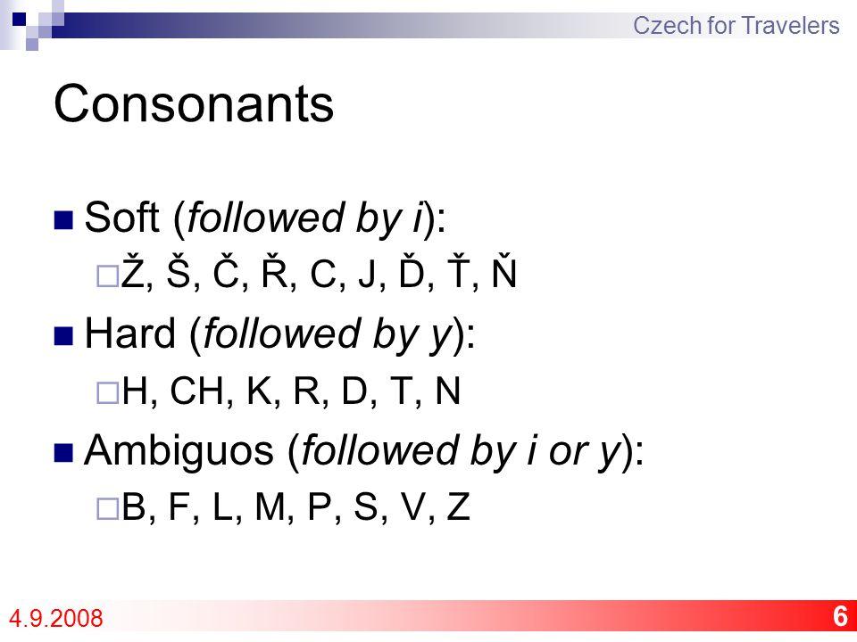 "27 For the next lesson: Compulsory  Revise: conjugation ""být , short dialogs, Odkud jsi."