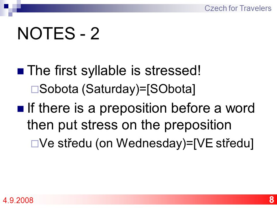 8 NOTES - 2 The first syllable is stressed.