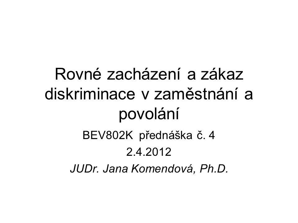 Rovné zacházení a zákaz diskriminace v zaměstnání a povolání BEV802K přednáška č.