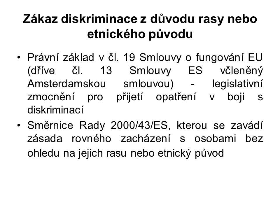 Zákaz diskriminace z důvodu rasy nebo etnického původu Právní základ v čl.