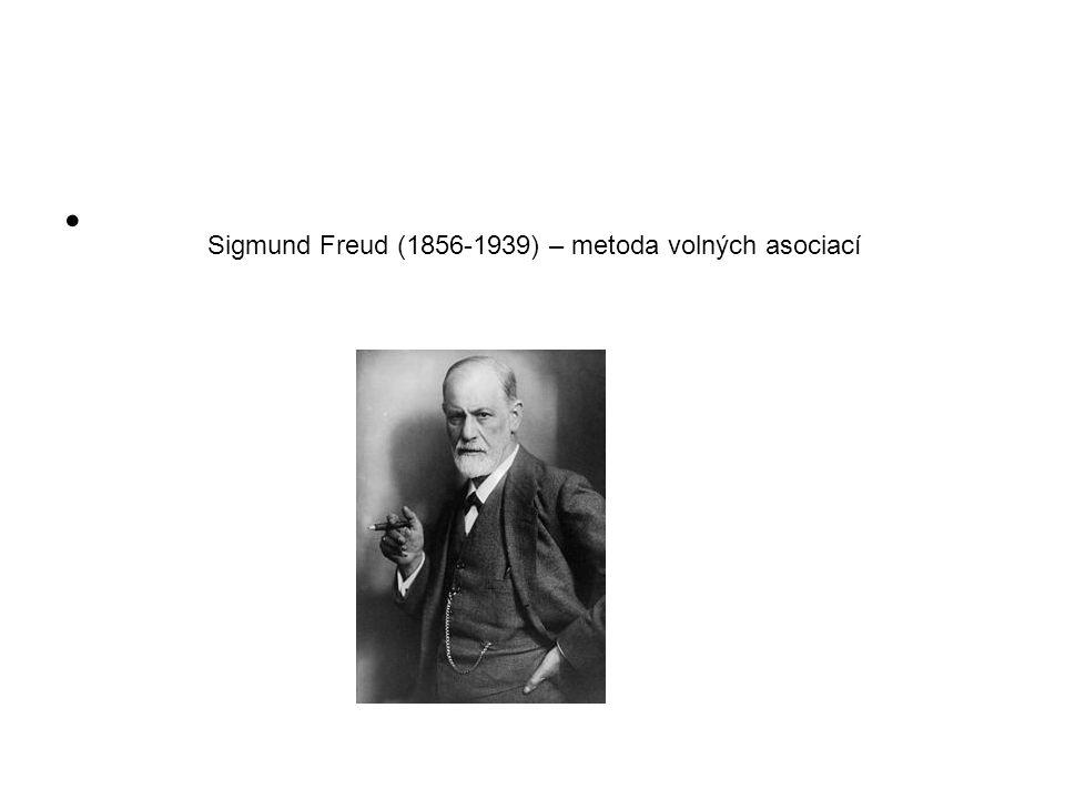 Sigmund Freud (1856-1939) – metoda volných asociací