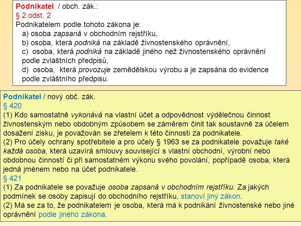 Podnikatel / obch. zák.: § 2 odst.
