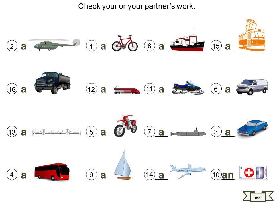 14 a a a a a a a a a a a an a a a a 7 11 8 10 3 6 15 9 5 12 1 4 13 16 2 Check your or your partner's work.