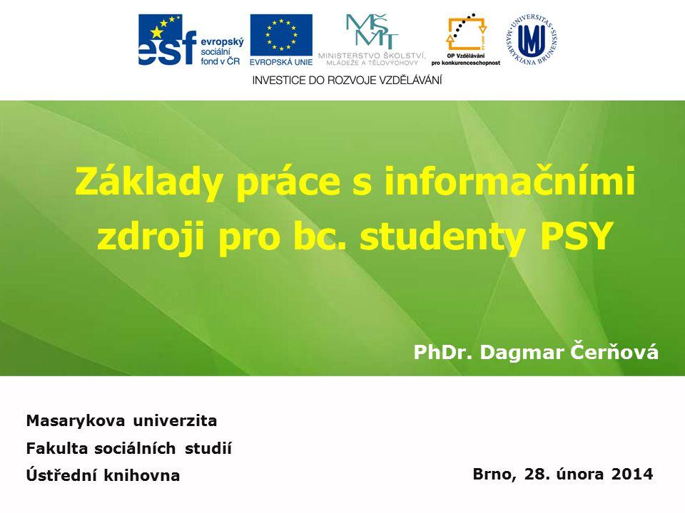 Základy práce s informačními zdroji pro bc. studenty PSY PhDr.