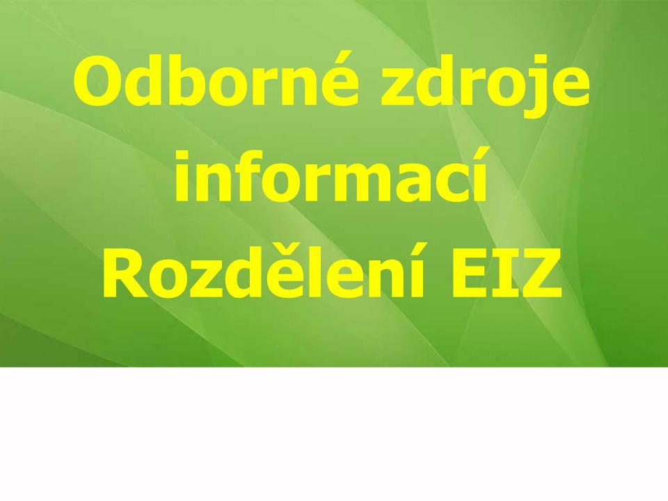 Odborné zdroje informací Rozdělení EIZ