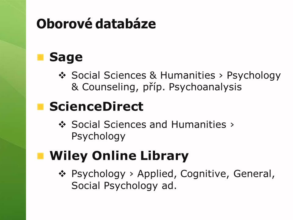 Oborové databáze Sage  Social Sciences & Humanities › Psychology & Counseling, příp.