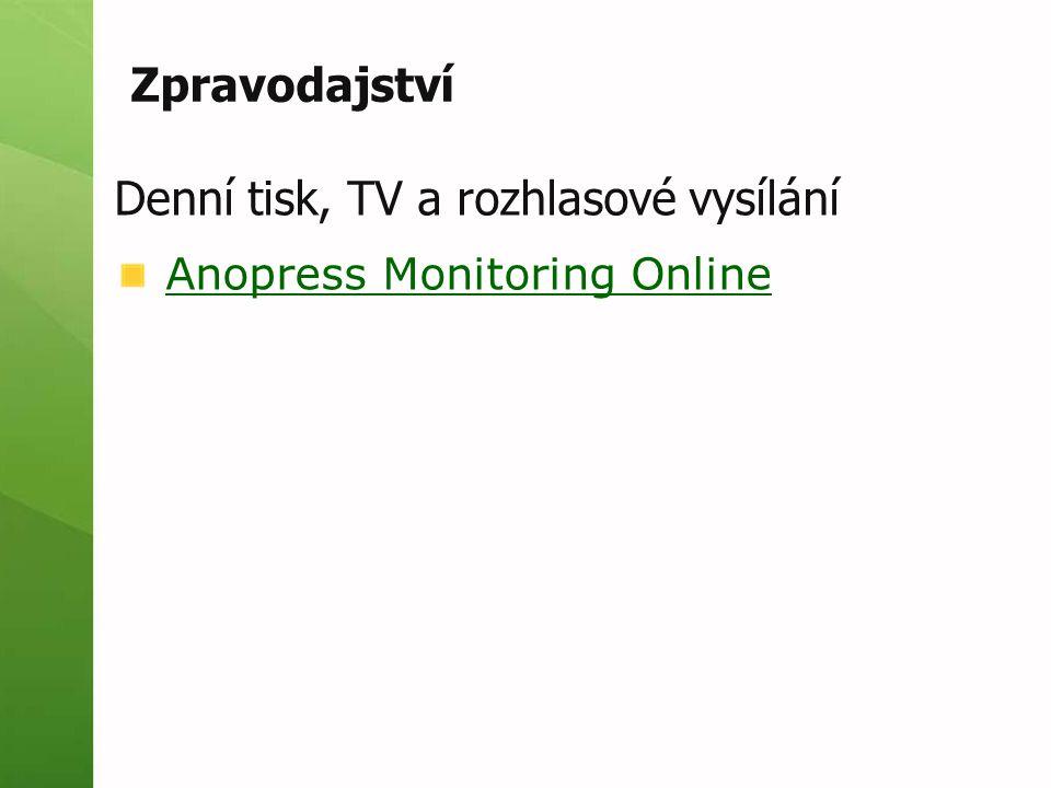 Zpravodajství Denní tisk, TV a rozhlasové vysílání Anopress Monitoring Online