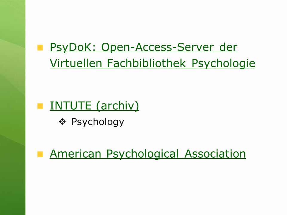 PsyDoK: Open-Access-Server der Virtuellen Fachbibliothek Psychologie INTUTE (archiv)  Psychology American Psychological Association