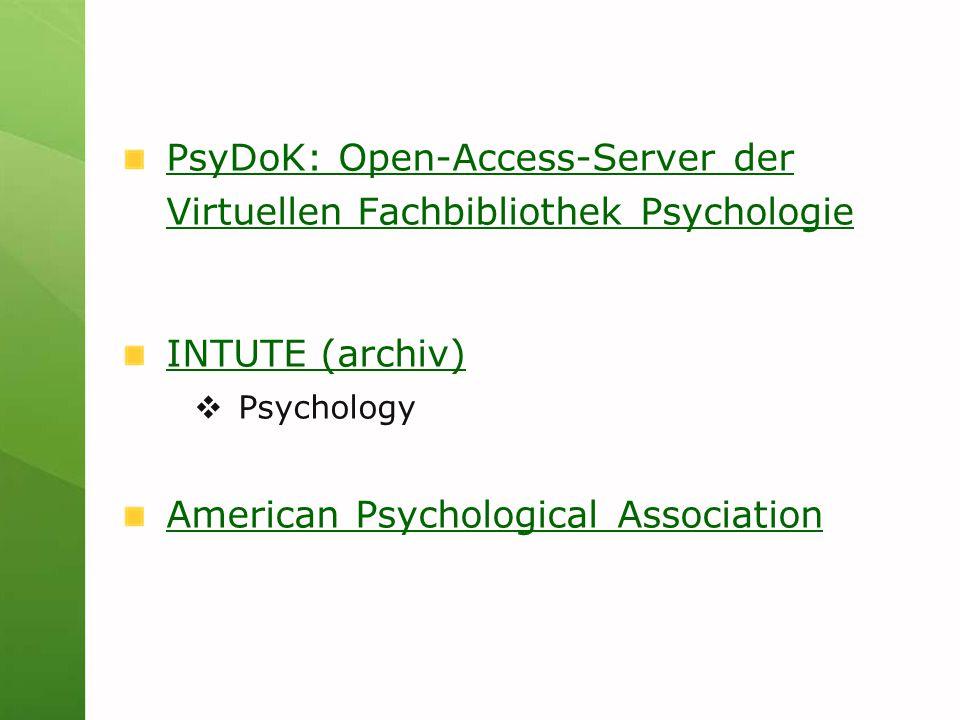 PsyDoK: Open-Access-Server der Virtuellen Fachbibliothek Psychologie INTUTE (archiv)  Psychology American Psychological Association