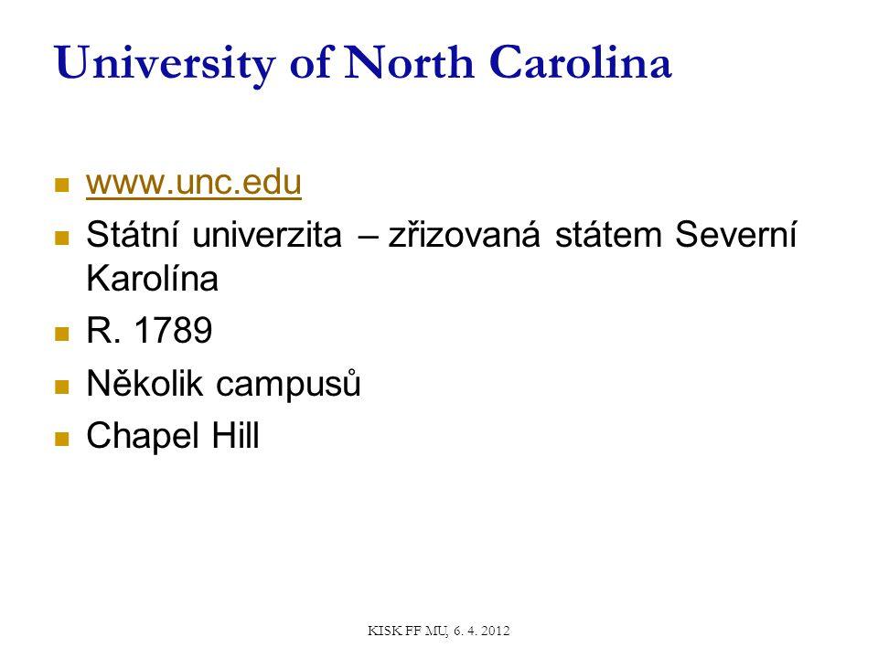 University of North Carolina www.unc.edu Státní univerzita – zřizovaná státem Severní Karolína R.