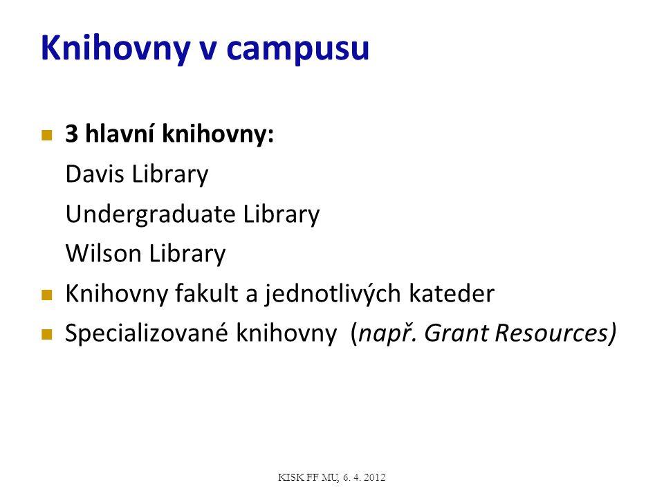 Knihovny v campusu 3 hlavní knihovny: Davis Library Undergraduate Library Wilson Library Knihovny fakult a jednotlivých kateder Specializované knihovny (např.