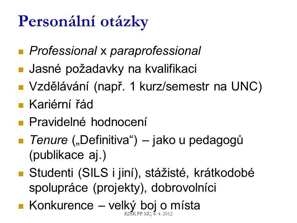 Personální otázky Professional x paraprofessional Jasné požadavky na kvalifikaci Vzdělávání (např.