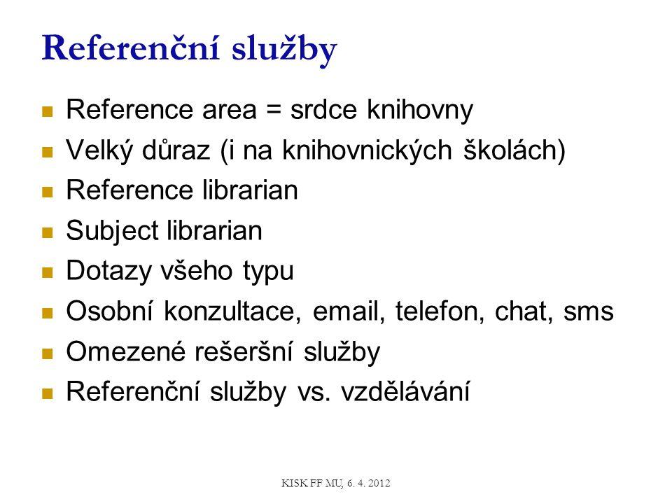 Referenční služby Reference area = srdce knihovny Velký důraz (i na knihovnických školách) Reference librarian Subject librarian Dotazy všeho typu Osobní konzultace, email, telefon, chat, sms Omezené rešeršní služby Referenční služby vs.
