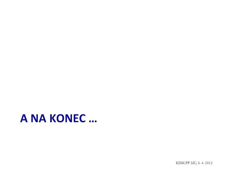 A NA KONEC … KISK FF MU, 6. 4. 2012