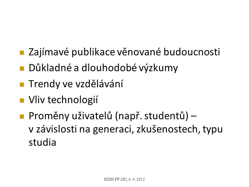 Příležitost k uchopení.KISK FF MU, 6. 4.