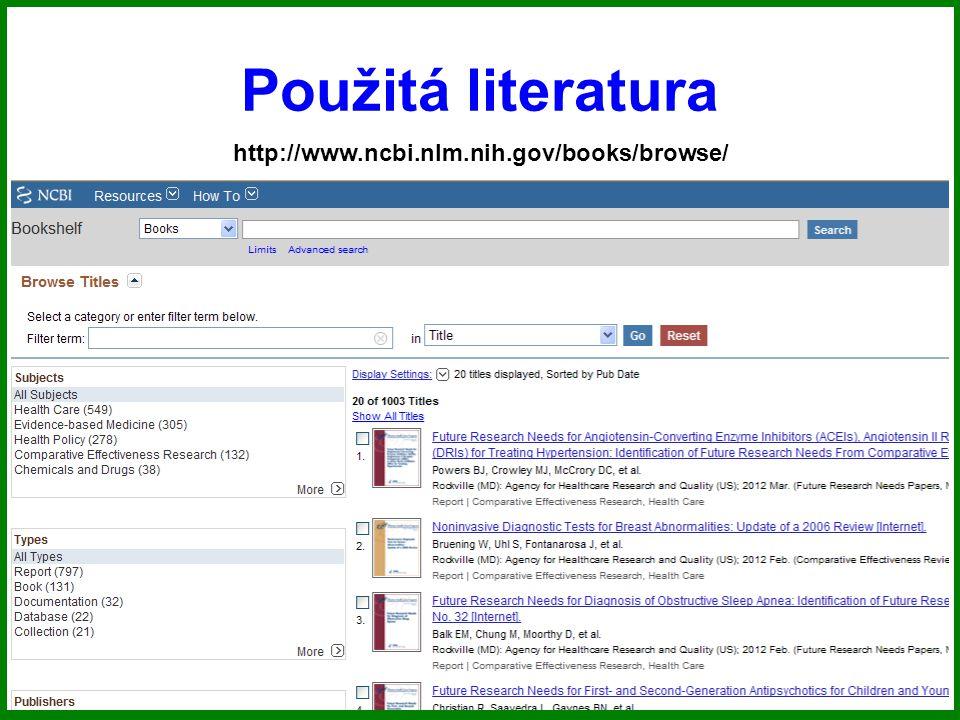 Použitá literatura http://www.ncbi.nlm.nih.gov/books/browse/