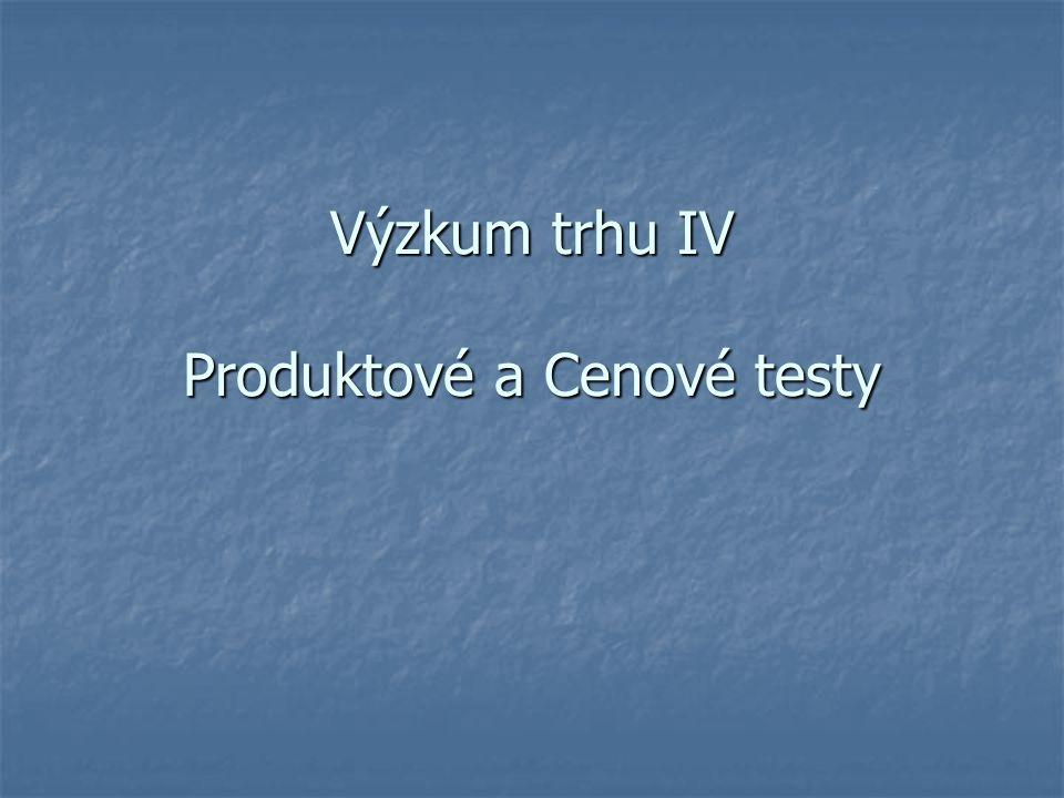Výzkum trhu IV Produktové a Cenové testy
