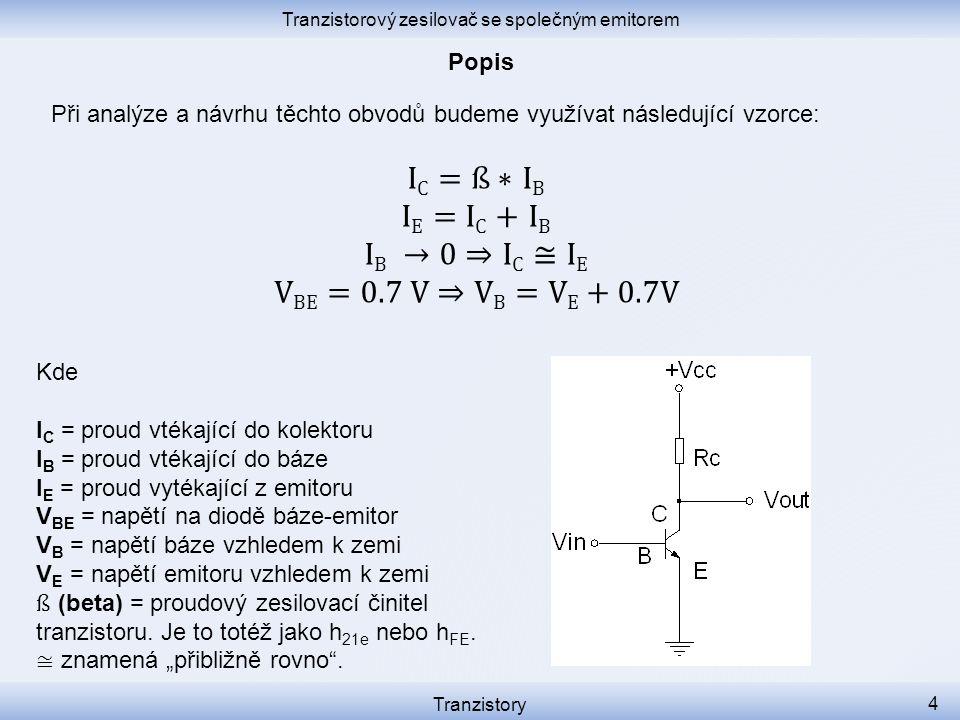 Tranzistorový zesilovač se společným emitorem Tranzistory 4