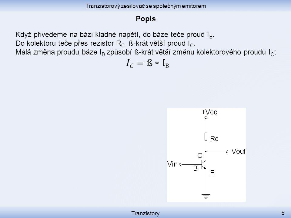 Tranzistorový zesilovač se společným emitorem Tranzistory 5