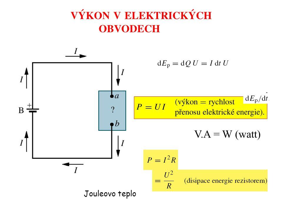 Jouleovo teplo V.A = W (watt)