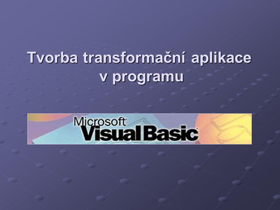Tvorba transformační aplikace v programu