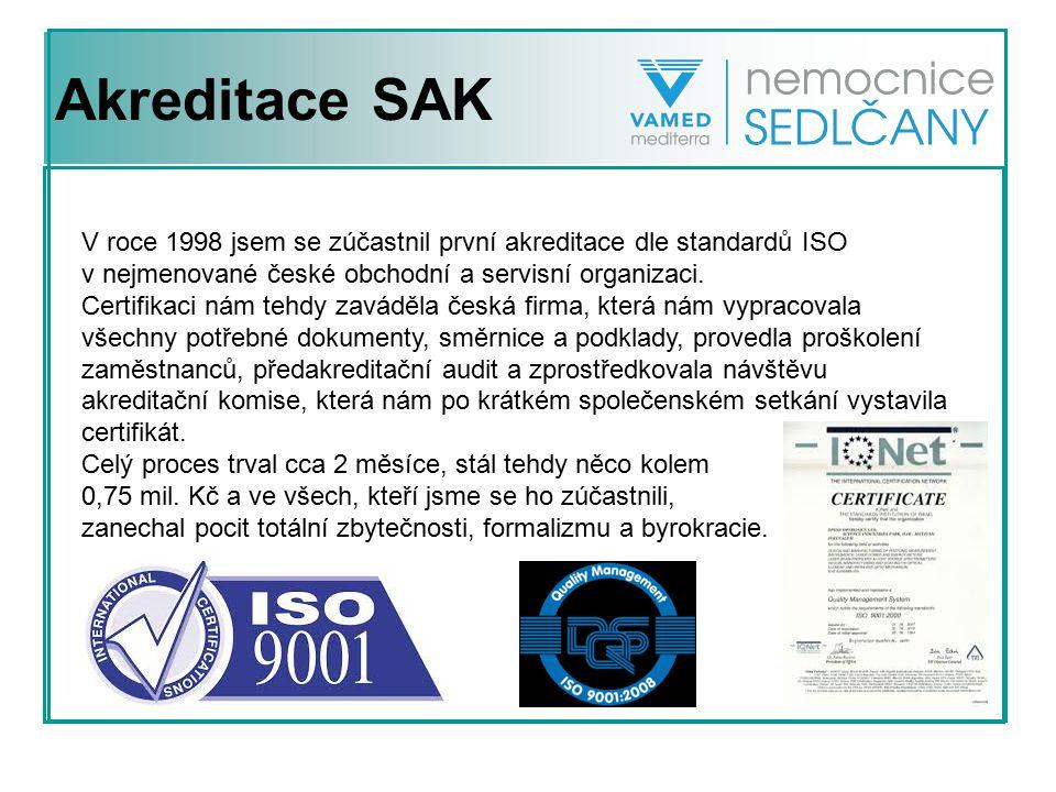 Akreditace SAK V roce 1998 jsem se zúčastnil první akreditace dle standardů ISO v nejmenované české obchodní a servisní organizaci. Certifikaci nám te