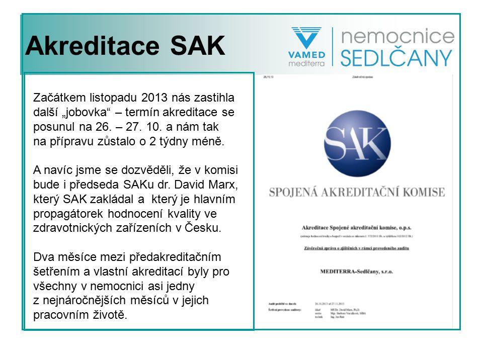 """Akreditace SAK Začátkem listopadu 2013 nás zastihla další """"jobovka"""" – termín akreditace se posunul na 26. – 27. 10. a nám tak na přípravu zůstalo o 2"""