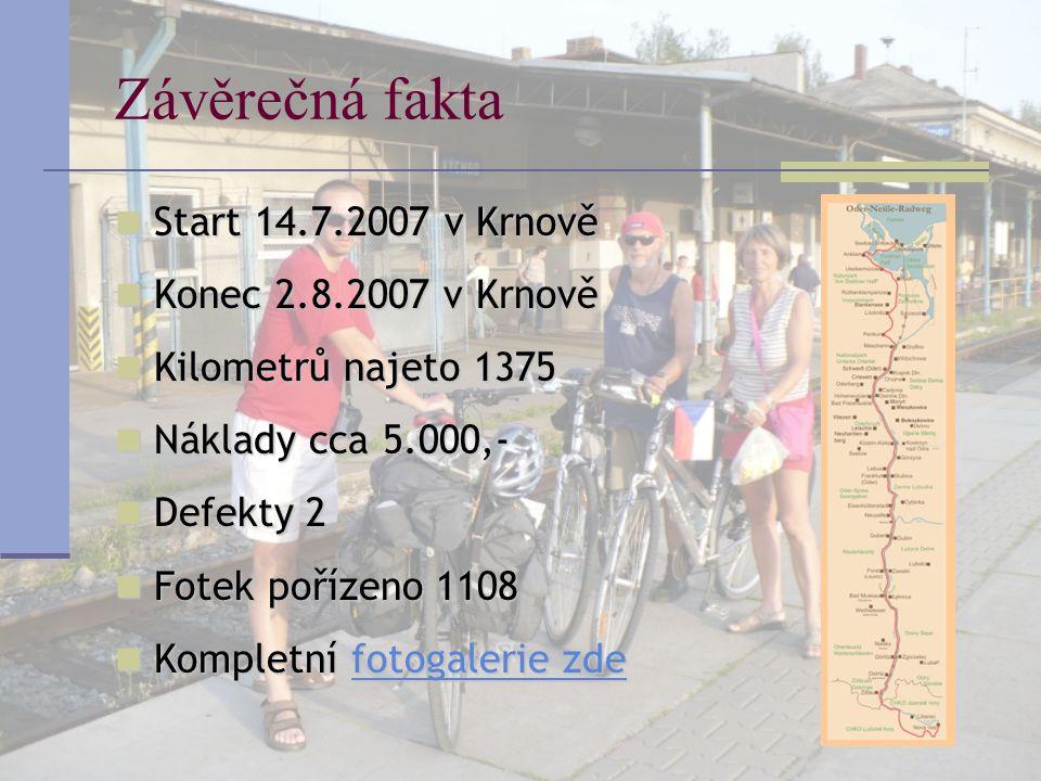 Závěrečná fakta Start 14.7.2007 v Krnově Start 14.7.2007 v Krnově Konec 2.8.2007 v Krnově Konec 2.8.2007 v Krnově Kilometrů najeto 1375 Kilometrů naje