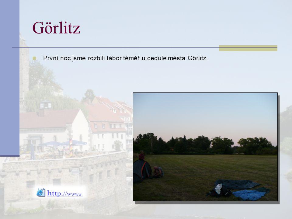 Görlitz První noc jsme rozbili tábor téměř u cedule města Görlitz.