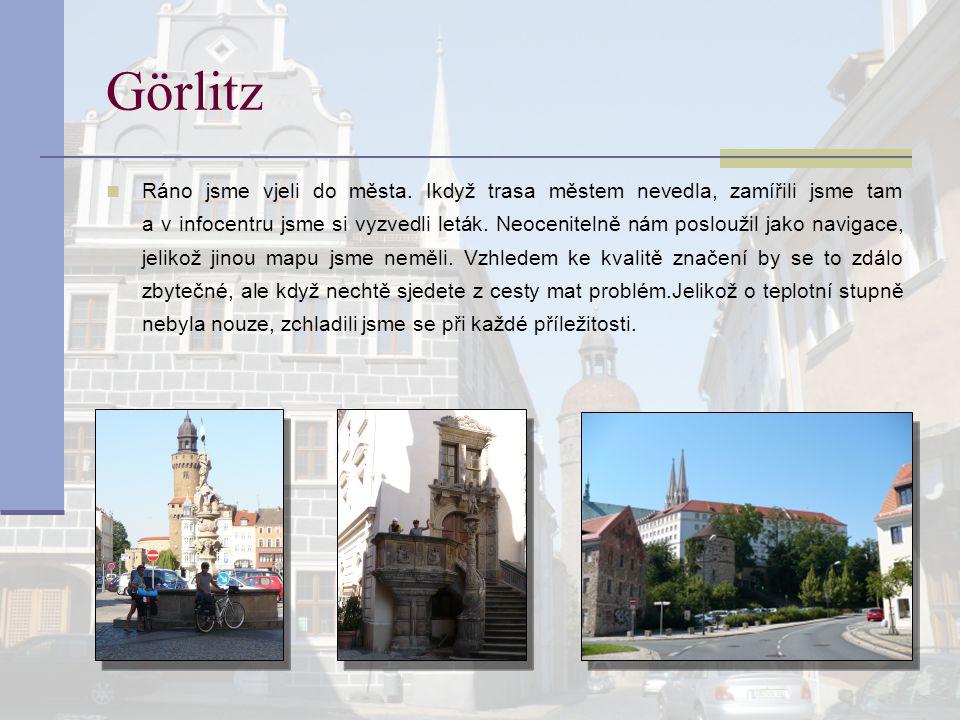 Görlitz Ráno jsme vjeli do města. Ikdyž trasa městem nevedla, zamířili jsme tam a v infocentru jsme si vyzvedli leták. Neocenitelně nám posloužil jako