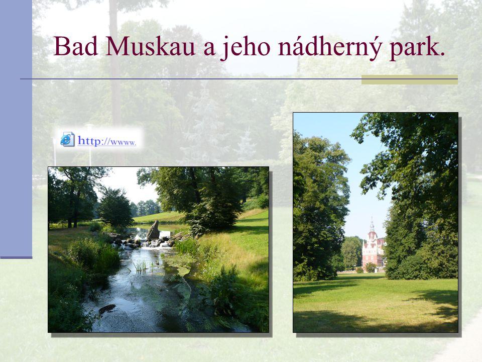 Bad Muskau a jeho nádherný park.