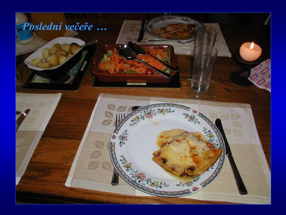 Poslední večeře …